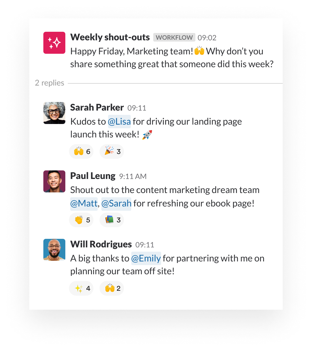 With Workflow Builder, you can set up recurring messages that automatically prompt your team to give shout-outs, organised tidily in a thread.