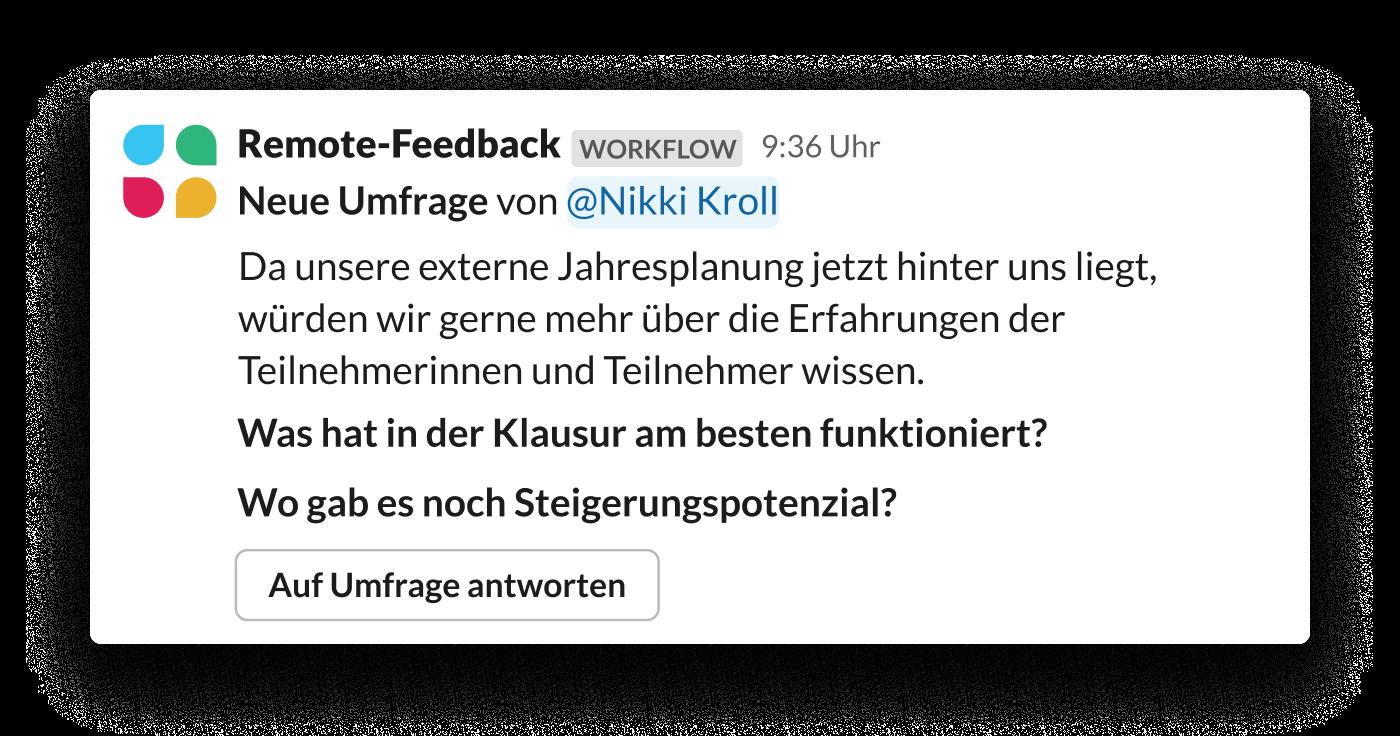 Eine automatisierte Umfrage, die mit Workflow-Builder erstellt wurde, bittet ein Projekt-Team um Feedback zu einer kürzlich durchgeführten Offsite-Veranstaltung