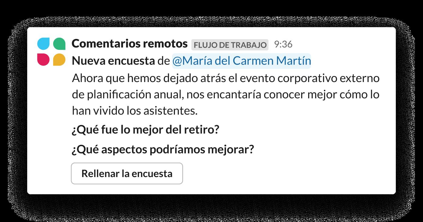 Un encuesta automatizada (elaborada con el creador de flujos de trabajo) en la que se pide al equipo que dé su opinión sobre un reciente evento externo.