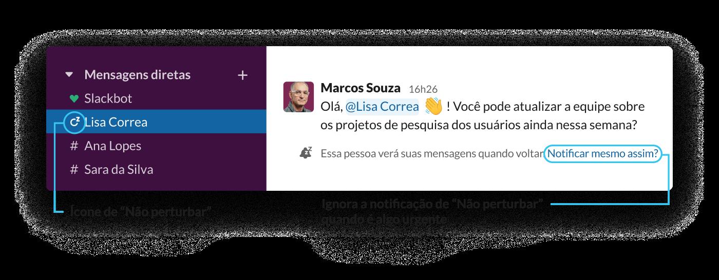 Quando um usuário do Slack envia uma mensagem a um membro da equipe que está com um aviso de Não perturbe, é informado de que o destinatário está ausente e verá a mensagem quando voltar