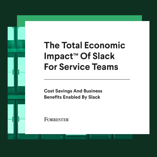 The Total Economic Impact of Slack for Service Teams ebook